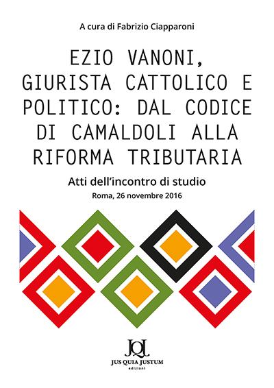 Ezio Vanoni, giurista cattolico e politico: dal Codice di Camaldoli alla Riforma tributaria